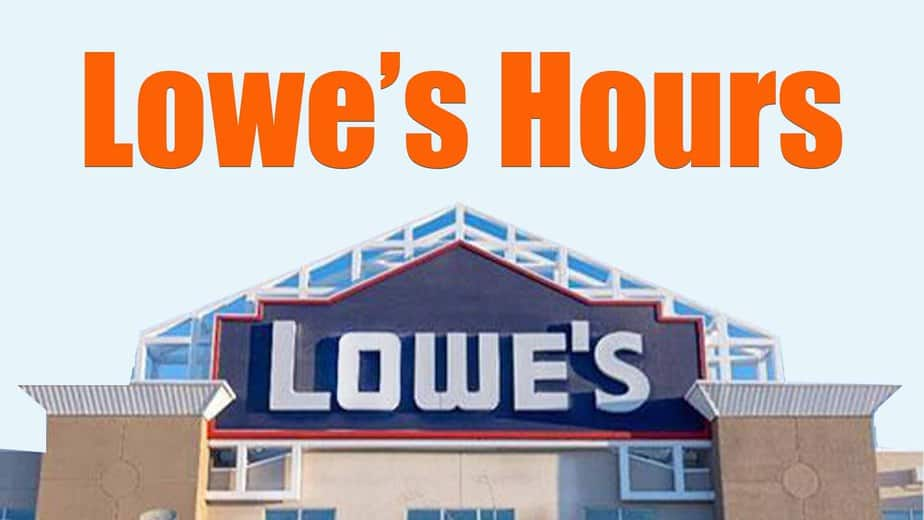 Lowe's Hours: What Time Does Lowe's Open and Close Today?
