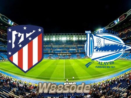 Soi kèo nhà cái W88, nhận định Atl. Madrid vs Deportivo Alaves – 00h30 – 22/03/2021