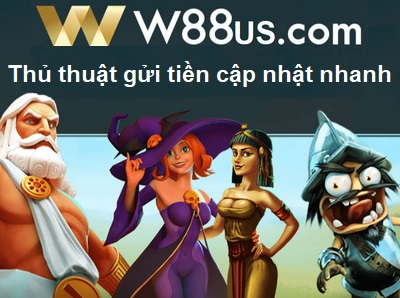 mach-ban-cach-gui-tien-w88-duoc-cap-nhat-ngay