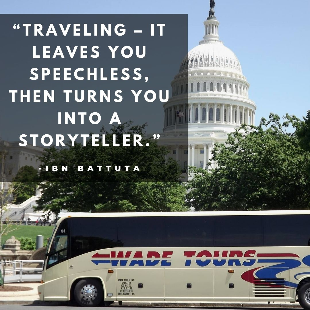 """""""Traveling – it leaves you speechless, then turns you into a storyteller."""" -Ibn Battuta"""