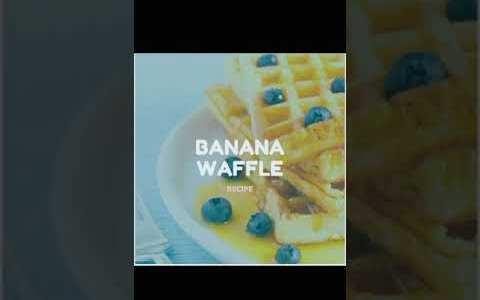 Banana waffle recipe