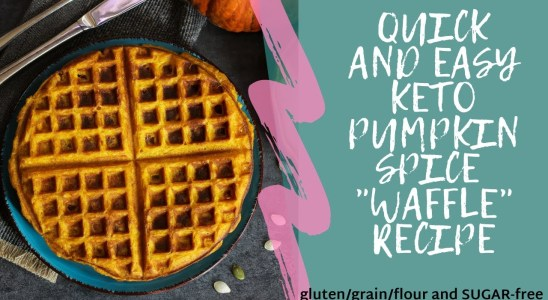 "Quick and Easy Keto Pumpkin Spice ""Waffle"" Recipe"
