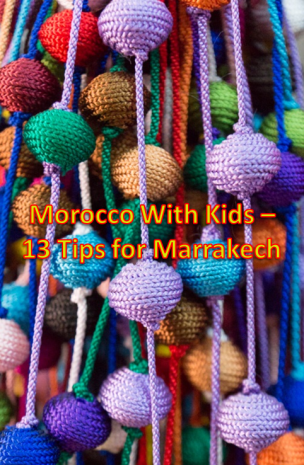 Morocco with Kids -Tips for Marrakech