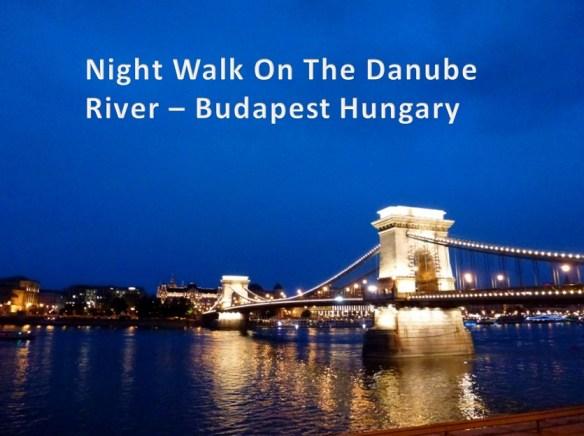 Night Walk On The Danube River - Budapest Hungary Spring 2014