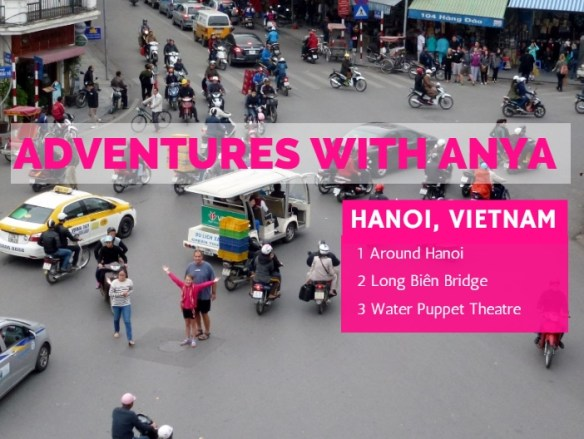 Adventures with Anya Hanoi Vietnam