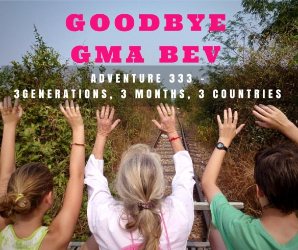 Wagoners Abroad says Goodbye Gma Bev - Advneture 333 is over. 3 Generations, 3 Months, 3 Countries+