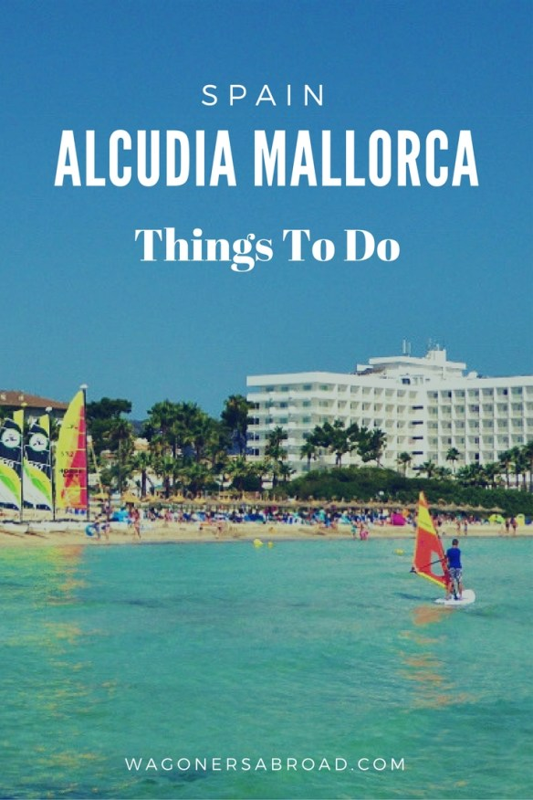 Alcudia Mallorca Family Friendly Guide - we share things to do with kids, places to stay & a few places to eat. A wonderful family destination. Including Alcudia hotels and places to eat. Read more on WagonersAbroad.com