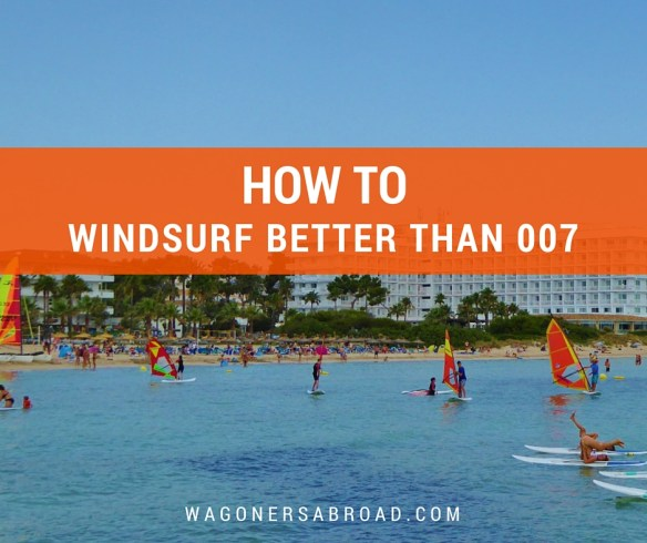 How to windsurf better than 007