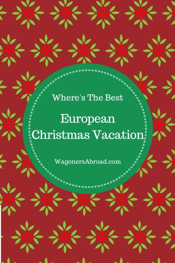 It's that time of year again and we are starting to plot and plan to create the best European Christmas vacation. It will be amazing with your help. Read more on WagonersAbroad.com