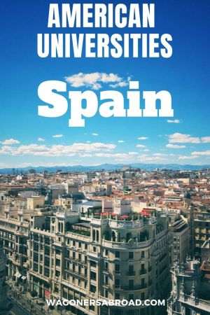 Did you know that there are American Universities in Spain? Yes, with courses taught in English and graduate with an American degree! Read more on WagonersAbroad.com
