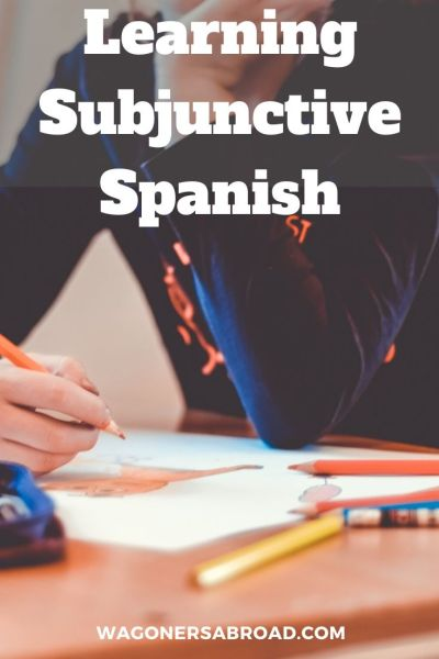 Learning Subjunctive Spanish!  We share information about the subjuntive conjugation and a special 3-day workshop in La Herradura! Read more on WagonersAbroad.com