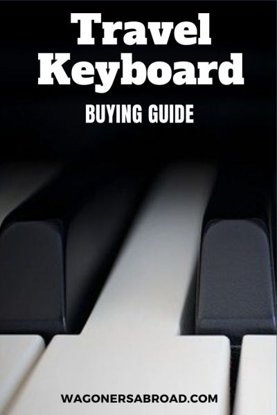 Travel Keyboard Instrument - If you like to be on the go and play music, you may want to invest in a travel keyboard instrument.  Our buying guide helps you decide what is best for you.  Read more on WagonersAbroad.com