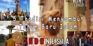 5 Tradisi Menyambut Tahun Baru Islam Di Indonesia