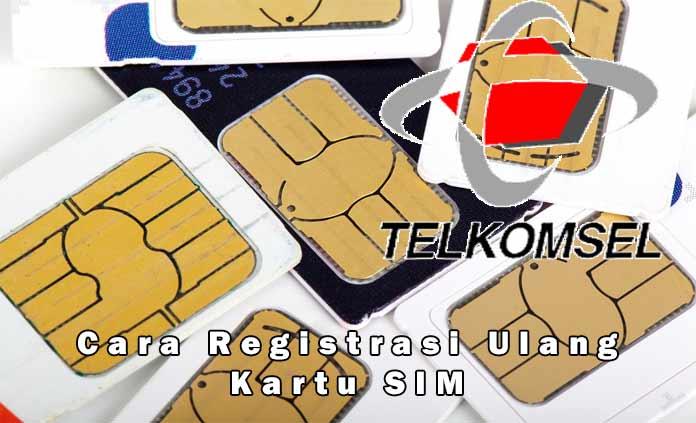 Cara Registrasi Ulang Kartu Sim Telkomsel Dengan Mudah