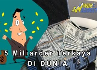 5 Daftar Miliarder Terkaya Di Dunia Wahbanget.com