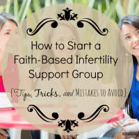 Starting a Faith-Based Infertility Support Group {Tips, Tricks, and Mistakes to Avoid}