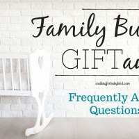 $10K Family Building GIFTaway Frequently Asked Questions (FAQ)