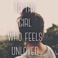 To the girl who feels unloved