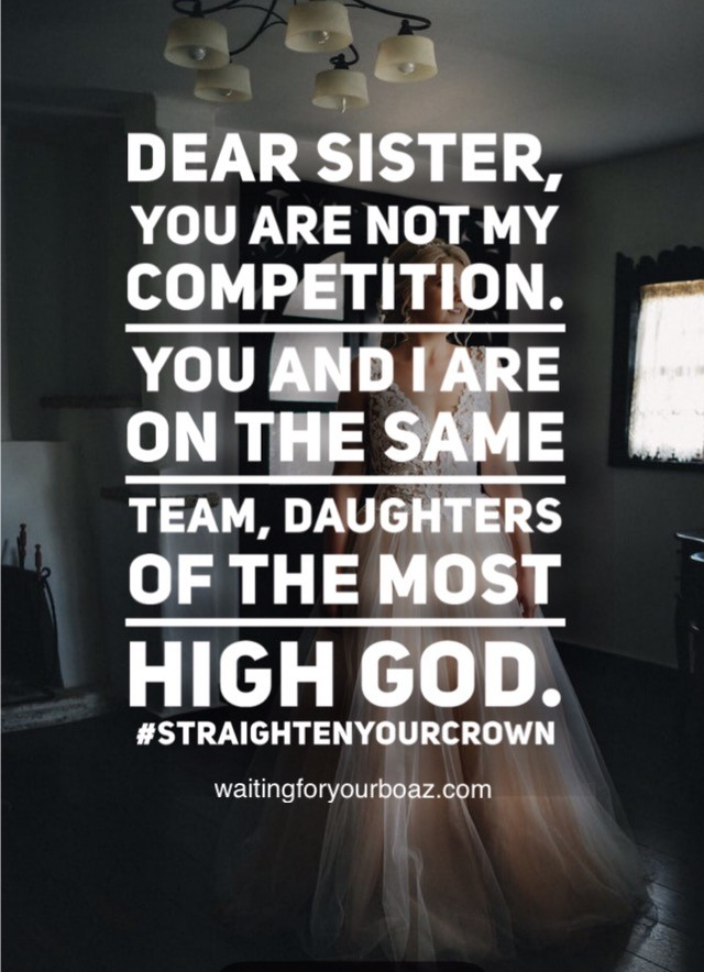 Sister in Christ, you are not my competition.