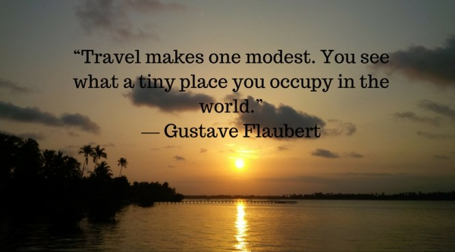 travel-makes-one-modest-you-see-what-a-tiny-place-you-occupy-in-the-world-%e2%80%95-gustave-flaubert