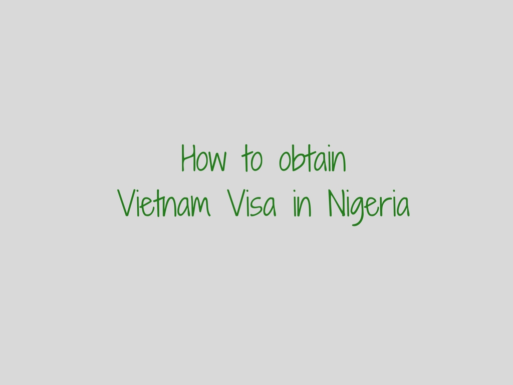 How to Obtain Vietnam Visa in Nigeria