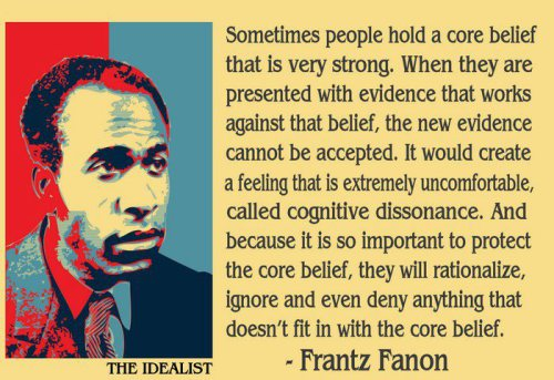 Frantz Fanon - The Idealist - Cognitive Dissonance