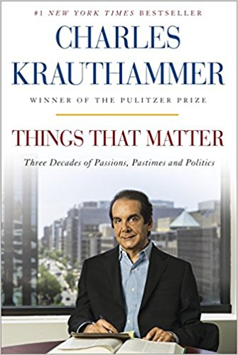 Charles Krauthammer Things That Matter