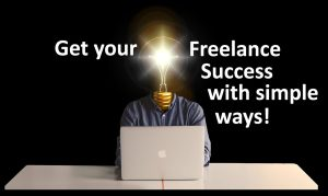 Read more about the article Freelance Success: 8 Verified and Easy Ways to Get it