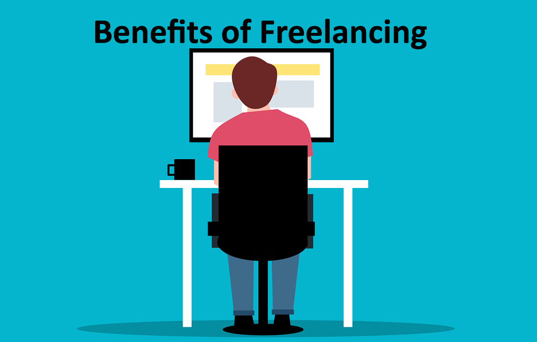 You are currently viewing Important Benefits Of Freelancing To Look Out For