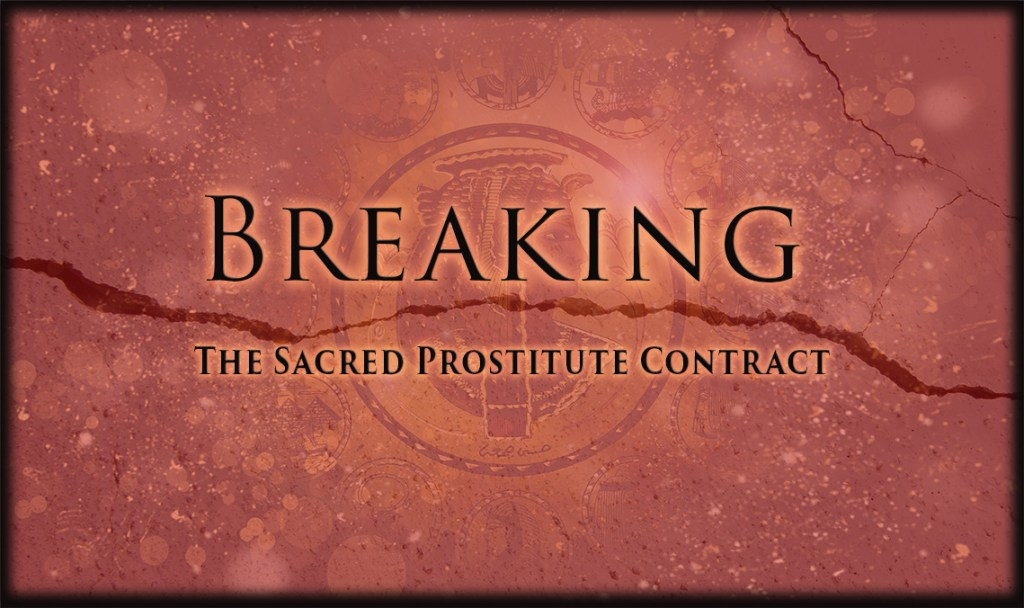 Breaking the Sacred Prostitute Contract