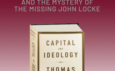 Reading Piketty II: Property, Ideology, and the Mystery of the Missing John Locke