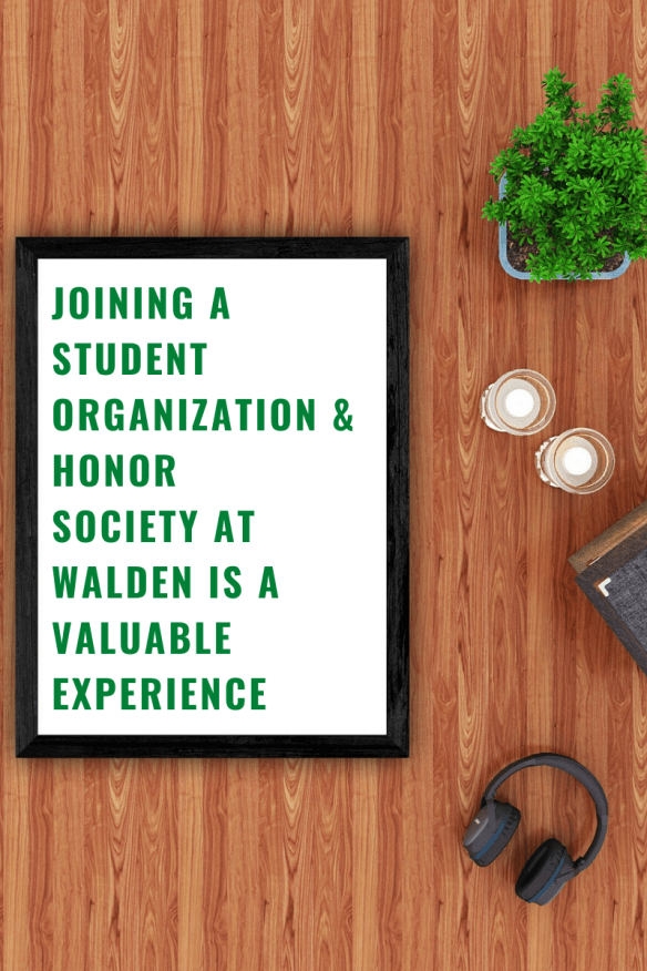 Joining a Student Organization & Honor Society at Walden is a Valuable Experience-2