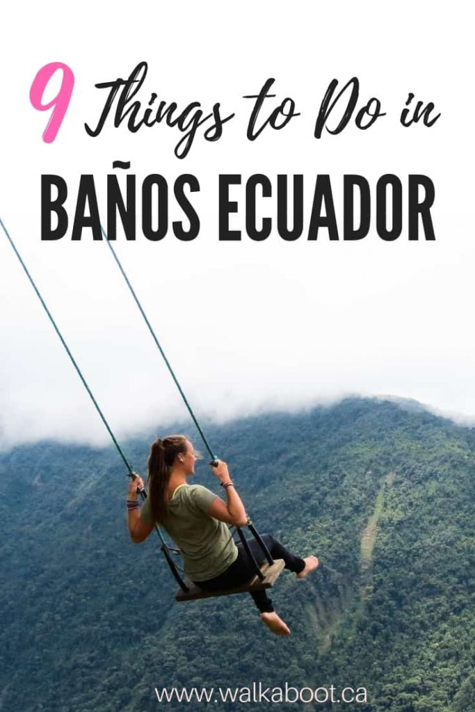 The best things to do in banos ecuador for adventurers