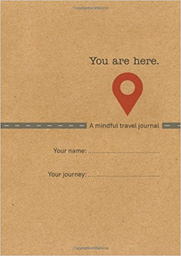 you are here a mindful travel journey