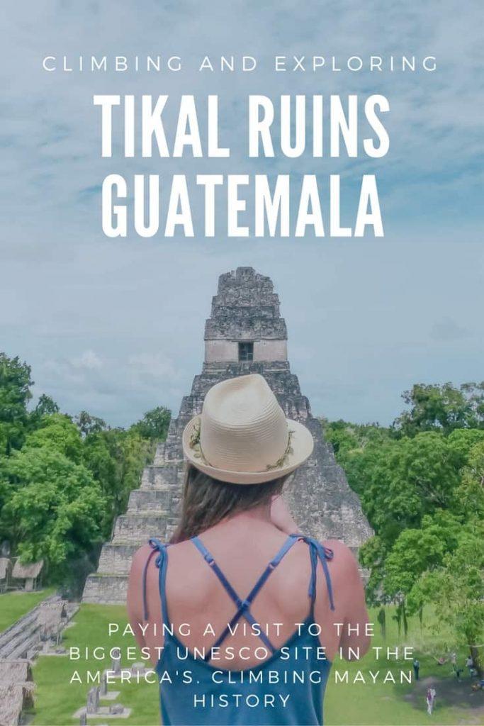 exploring the Tikal Guatemala Ruins