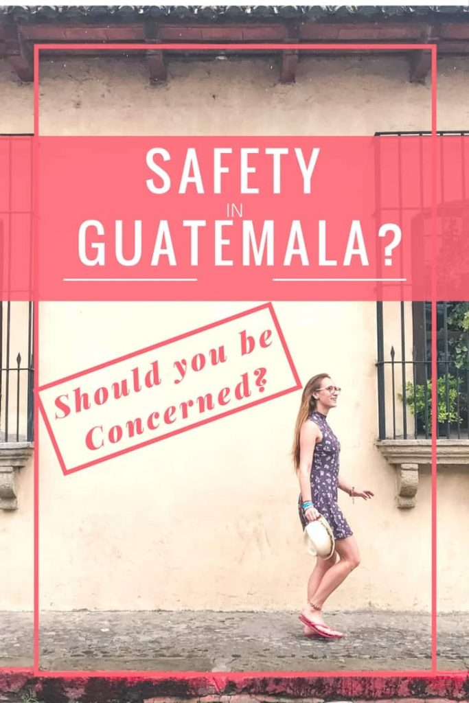 Safety in Guatemala should you be concerned