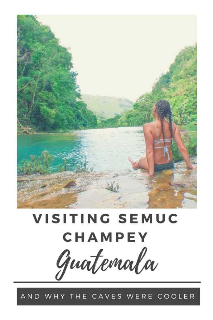 visiting semuc champey in guatemala