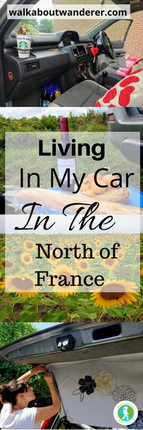 Travelling And Living In My Car In The North of France by Walkabout Wanderer