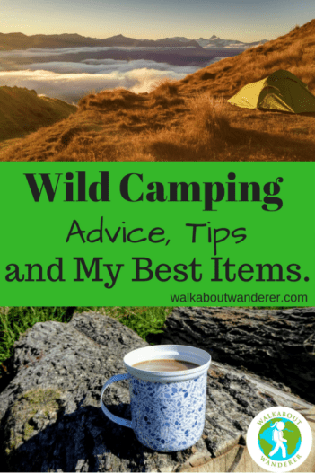 Wild Camping advice, tips and my best items by Walkabout Wanderer.