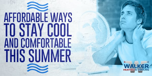 Affordable Ways to Stay Cool and Comfortable This Summer