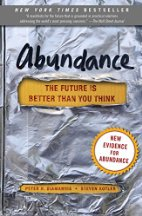 Abundance the future is better than you think by Peter H Diamandis and Steven Kotler
