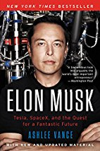 Elon Musk Tesla SpaceX and the Quest for a Fantastic Future