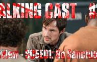 Walking Cast #35 - Episódio S05E01: No Sanctuary