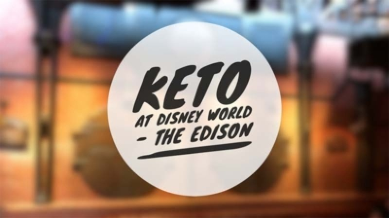 Keto at Disney World - The Edison