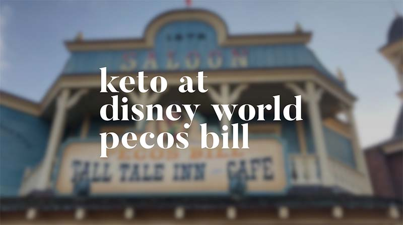 Keto at Disney World - Pecos Bill