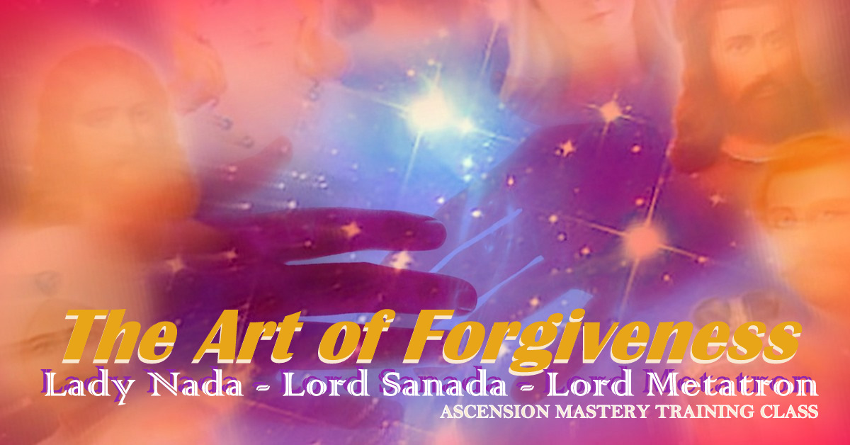 Walking Terra Christa-Art of Forgiveness-Ascension Mastery Class with Lady Nada