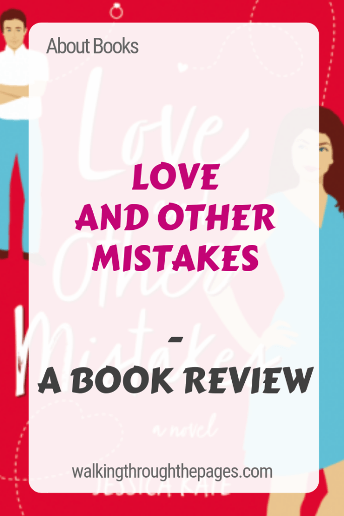 Walking Through The Pages - About Books: Love and Other Mistakes (a book review)
