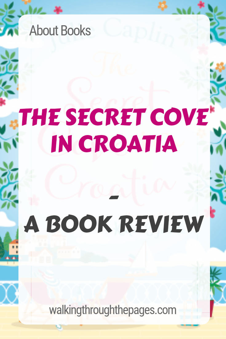 Walking Through The Pages - About Books: The Secret Cove in Croatia (A Book Review)
