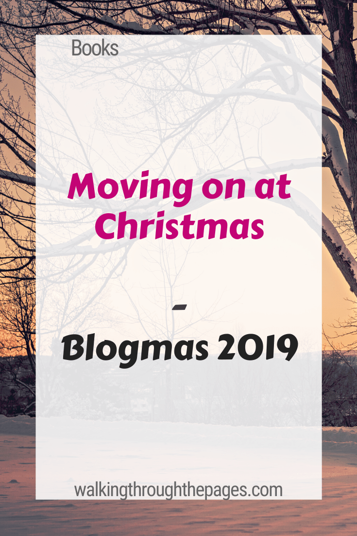 Walking Through The Pages - Blogmas 2019: Mini Reviews - Moving On At Christmas
