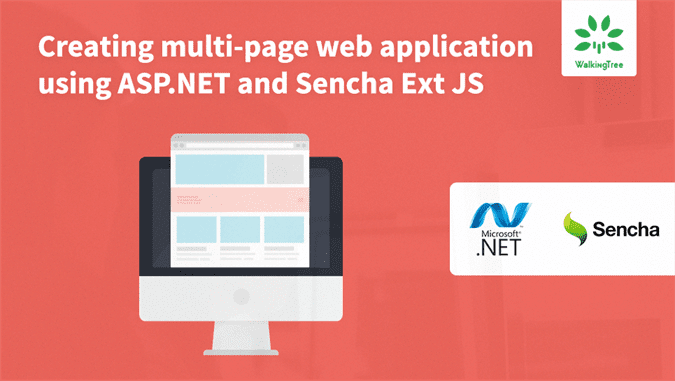 Creating multi-page web application using ASP.NET and Sencha Ext JS - WalkingTree Blogs
